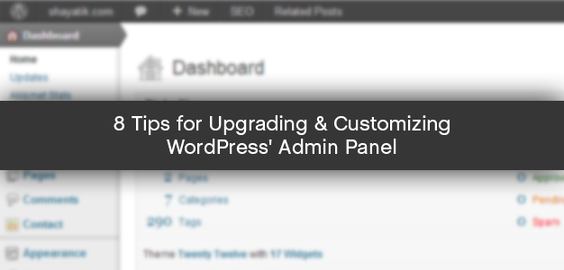 8 Tips for Upgrading & Customizing WordPress' Admin Panel