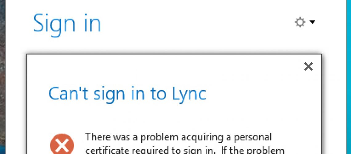 Cant sign in to Lync - There was a problem acquiring a personal certificate required to sign in