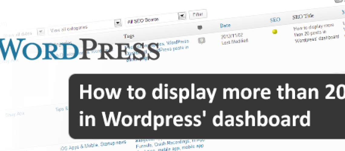 How to display more than 20 posts in Wordpress' dashboard